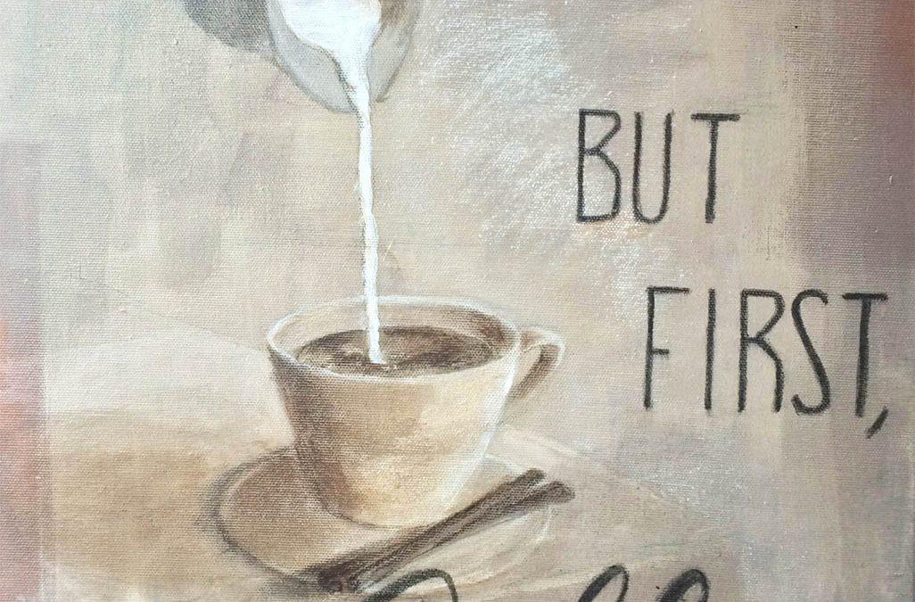 But first Caffee – Hangulat festmény